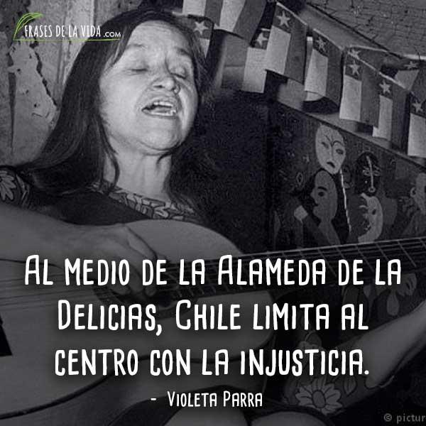 50 Frases De Violeta Parra El Canto A La Tradición Chilena