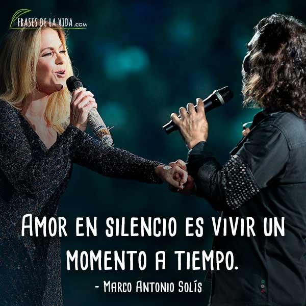 Amor En Silencio Frase De Marco Marco Antonio Solis
