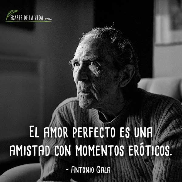 90 Frases De Antonio Gala La Honestidad Y La Intensidad De