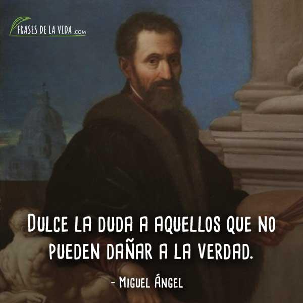 80 Frases De Miguel ángel El Artista Más Completo Del