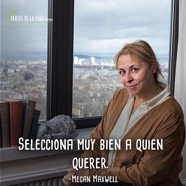 60 Frases De Megan Maxwell Una Defensora Del Amor Con