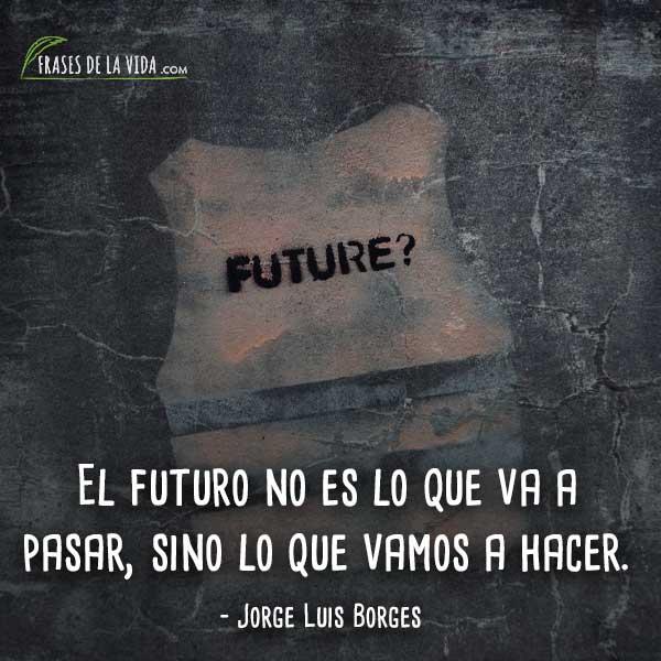Frases De Futuro 1 Frases De La Vida