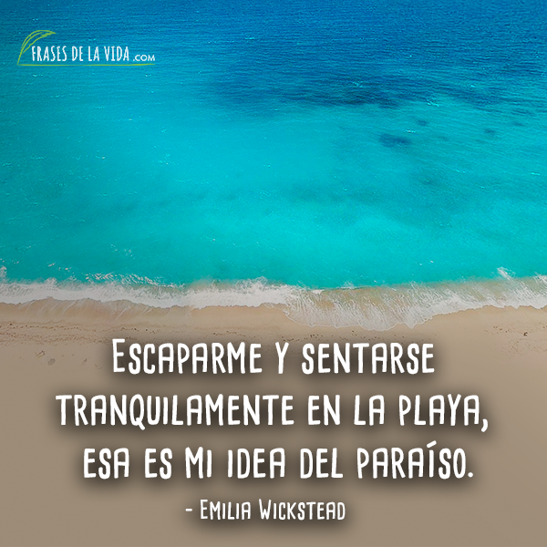 100 Frases De Playa Un Lugar Que Nos Hace Disfrutar
